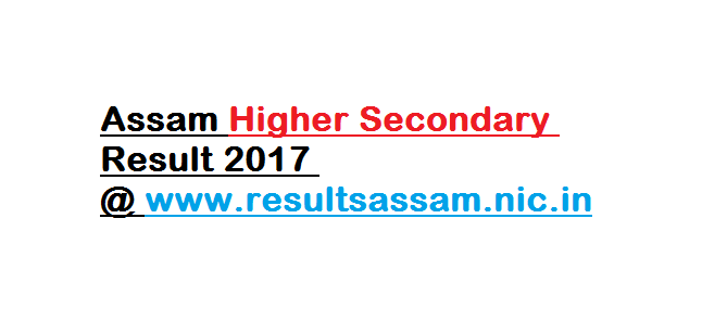 Assam Higher Secondary Result 2017