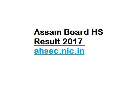 Assam Board HS Result 2017