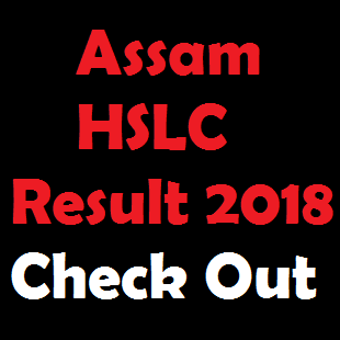 Assam HSLC Result 2018 resultsassam.nic.in