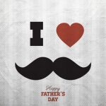 I love father- Happy Fathers Day