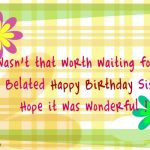 Belated Birthday Wishes for Sister