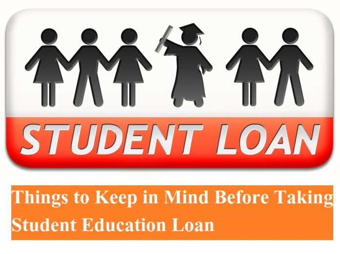 Things to Keep in Mind Before Taking Student Education Loan