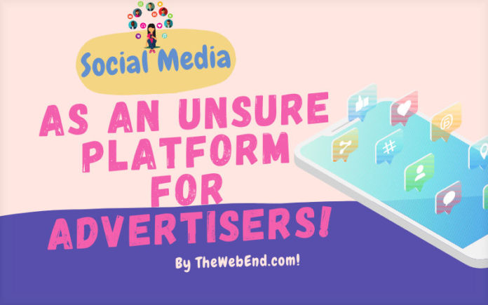 Social Media as an Unsure Platform for Advertisers!