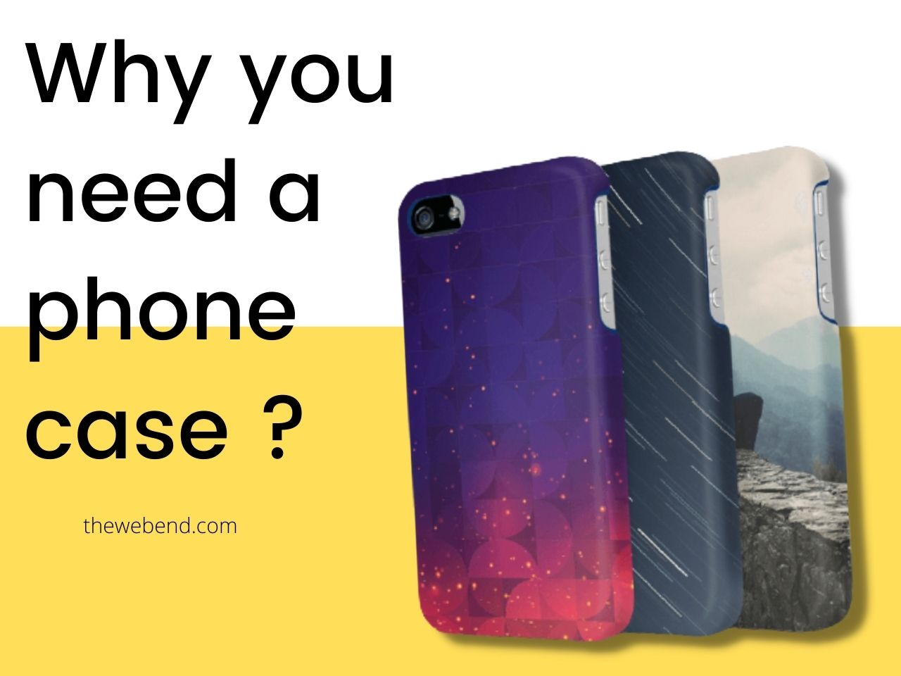 why you need a phone case
